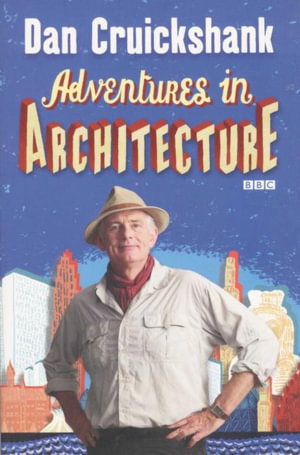 Adventures in Architecture - Dan Cruickshank