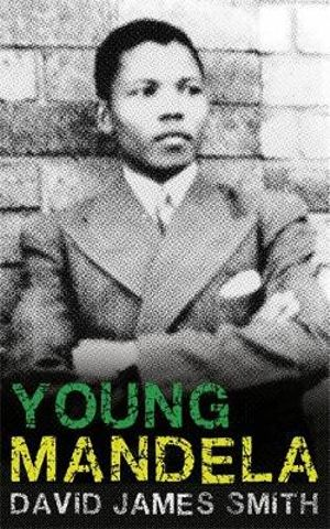 Young Mandela - David James Smith
