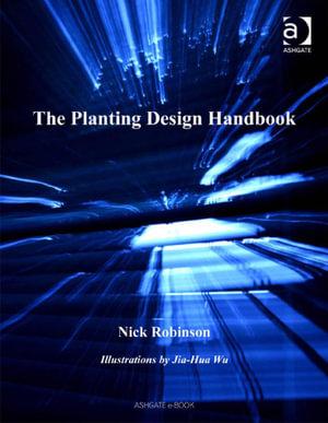 The Planting Design Handbook - Nick, Mr Robinson