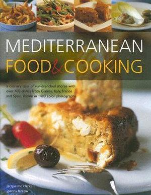 Mediterranean Food and Cooking - Jacqueline Clark