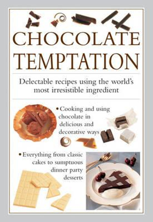 Chocolate Temptation : Delectable Recipes Using the World's Most Irresistible Ingredient - Valerie Ferguson