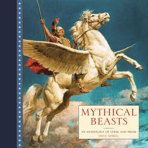 Mythical Beasts : An Anthology of Verse and Fine Art Paintings - Steve Dobell