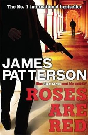 Roses Are Red : Alex Cross Series : Book 6 - James Patterson
