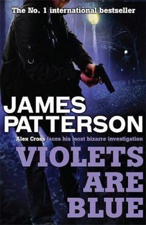 Violets Are Blue : Alex Cross : Book 7 - James Patterson