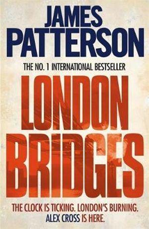 London Bridges : Alex Cross : Book 10 - James Patterson