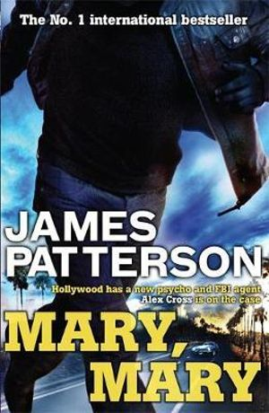 Mary, Mary : Alex Cross : Book 11 - James Patterson