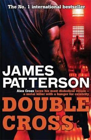 Double Cross : Alex Cross : Book 13 - James Patterson