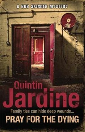 Pray for the Dying - Quintin Jardine