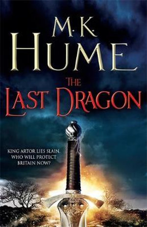 The Last Dragon : Twilight of the Celts Series : Book 1 - M. K. Hume
