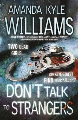Don't Talk to Strangers : Keye Street Novel : Book 3 - Amanda Kyle Williams