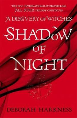 Shadow of Night : All Souls Trilogy : Book 2 - Deborah Harkness