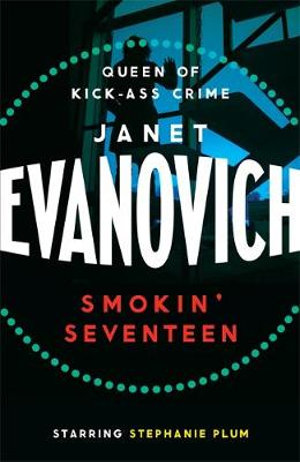 Smokin' Seventeen : Stephanie Plum Series : Book 17 - Janet Evanovich