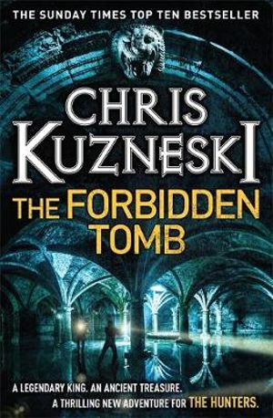 The Forbidden Tomb : Hunters Series : Book 2 - Chris Kuzneski