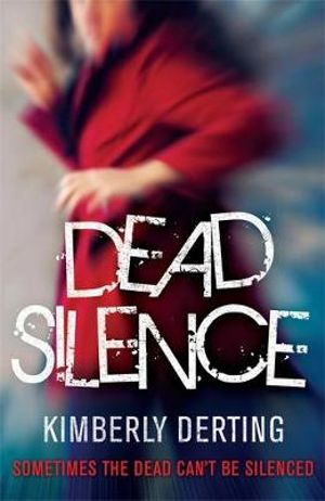 Dead Silence : Body Finder Series - Kimberly Derting