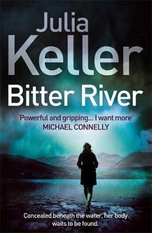 Bitter River : Bell Elkins Crime Series : Book 2 - Julia Keller