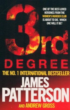 3rd Degree : Women's Murder Club Series : Book 3 - James Patterson
