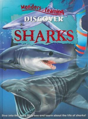 Discover Sharks : Wonders of Learning - North Parade Publishing Ltd