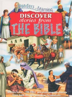 Discover Stories From the Bible : Wonders of Learning - North Parade Publishing Ltd