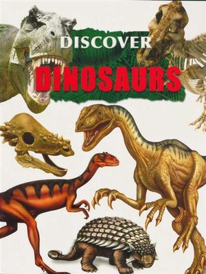 Discover Dinosaurs - North Parade Publishing Ltd