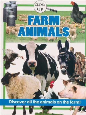 Farm Animals : Discover All the Animals on the Farm! - Close Up Series - North Parade Publishing