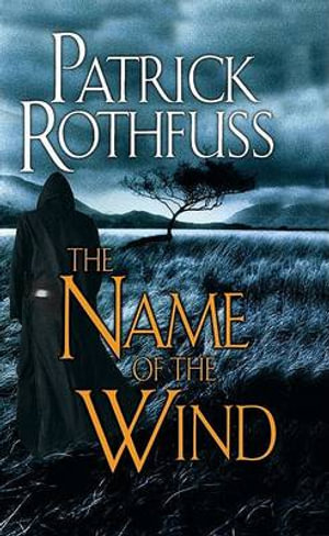 The Name of the Wind : Day One - Patrick Rothfuss