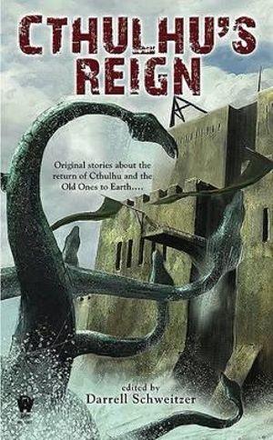 Cthulhu's Reign - Darrell Schweitzer
