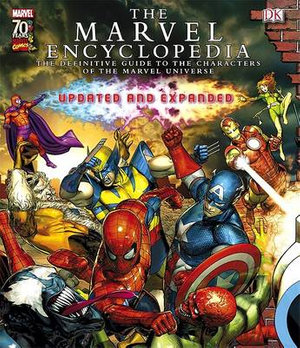 The Marvel Encyclopedia (Updated and Expanded) : The Definitive Guide to the Characters of the Marvel Universe - DK Publishing