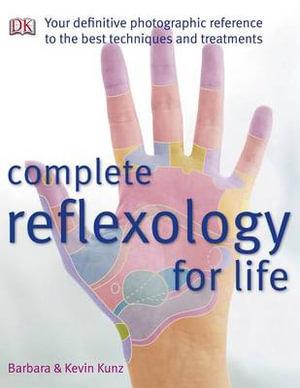 Complete Reflexology for Life - Barbara Kunz