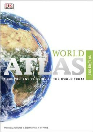 Essential World Atlas : Essential Atlas of the World - DK Publishing