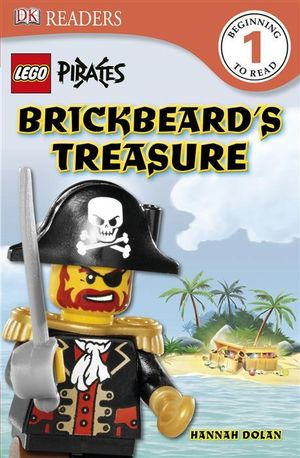 Lego Pirates : Brickbeard's Treasure : DK Readers : Level 1 - DK Publishing