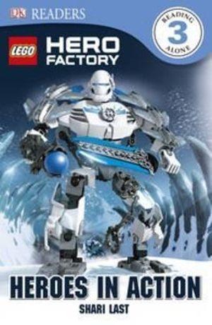 Lego Hero Factory : Heroes in Action : DK Readers : Level 3 - Dorling Kindersley