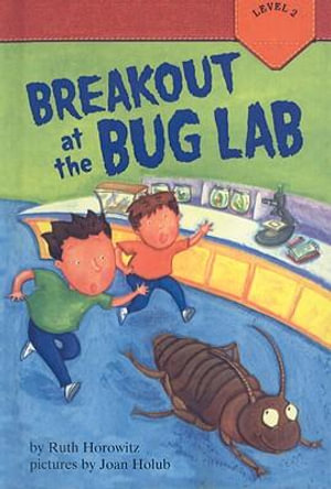 Breakout at the Bug Lab : Puffin Easy-To-Read: Level 2 (Pb) - Professor Ruth Horowitz