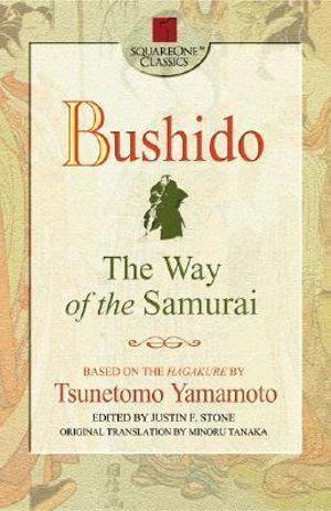 Bushido : The Way of the Samurai - Tsunetomo Yamamoto