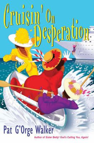 Cruisin' on Desperation - Pat G'orge Walker