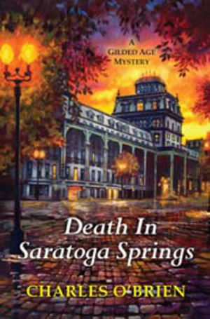 Death in Saratoga Springs : Gilded Age Mysteries (Kensington) - Charles O'Brien