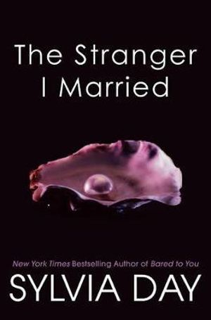 The Stranger I Married - Sylvia Day