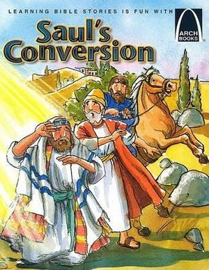 Saul's Conversion - Arch Books Eric Bohnet Marcy Dunn Ramsey