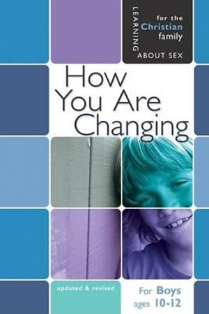 How You Are Changing: For Boys Ages 10-12 and Parents (Learning About Sex) Jane Graver and Len Ebert