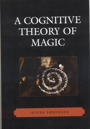 A Cognitive Theory of Magic - Jesper Søoslash;rensen
