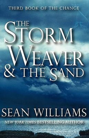 The Storm Weaver & the Sand (Third Book of the Change) - Sean Williams