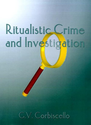 Ritualistic Crime and Its Investigation - G. V. Corbiscello