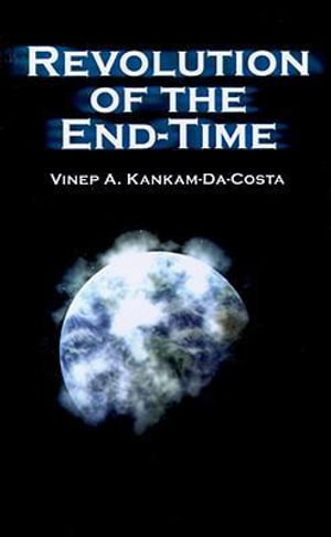 Revolution of the End-Time - Vinep A. Kankam-Da-Costa