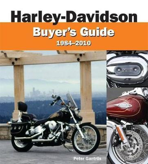 Harley-Davidson Motorcycle Buyer's Guide : 1984-2010 - Peter Gantriis