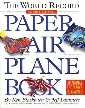 The World Record Paper Airplane Book - Ken Blackburn