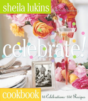 Celebrate! - Sheila Lukins
