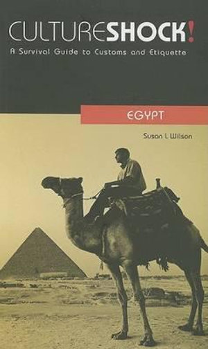 Cultureshock! Egypt : A Survival Guide to Customs and Etiquette - Susan L Wilson