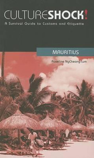 Cultureshock! Mauritius : A Survival Guide to Customs and Etiquette - Roseline NgCheong-Lum