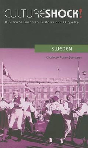 Cultureshock! Sweden : A Survival Guide to Customs and Etiquette - Charlotte Rosen Svensson