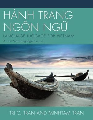 HÀNH TRANG NGÔN NG? : LANGUAGE LUGGAGE FOR VIETNAM: A First-Year Language Course - Tri C. Tran