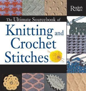 Knitting And Crochet Books : Booktopia - The Ultimate Sourcebook of Knitting and Crochet Stitches ...